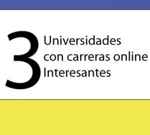 3-universidades-con-carreras-onlinea-interesantes